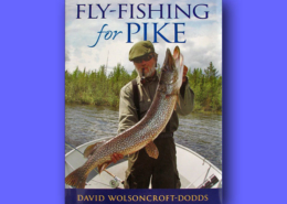Fly-Fishing for Pike - David Wolsoncroft-Dodds