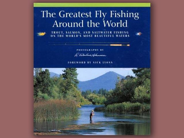 The Greatest Fly Fishing Around the World