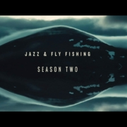 Jazz-Fly-Fishing-Season-Two-TRAILER