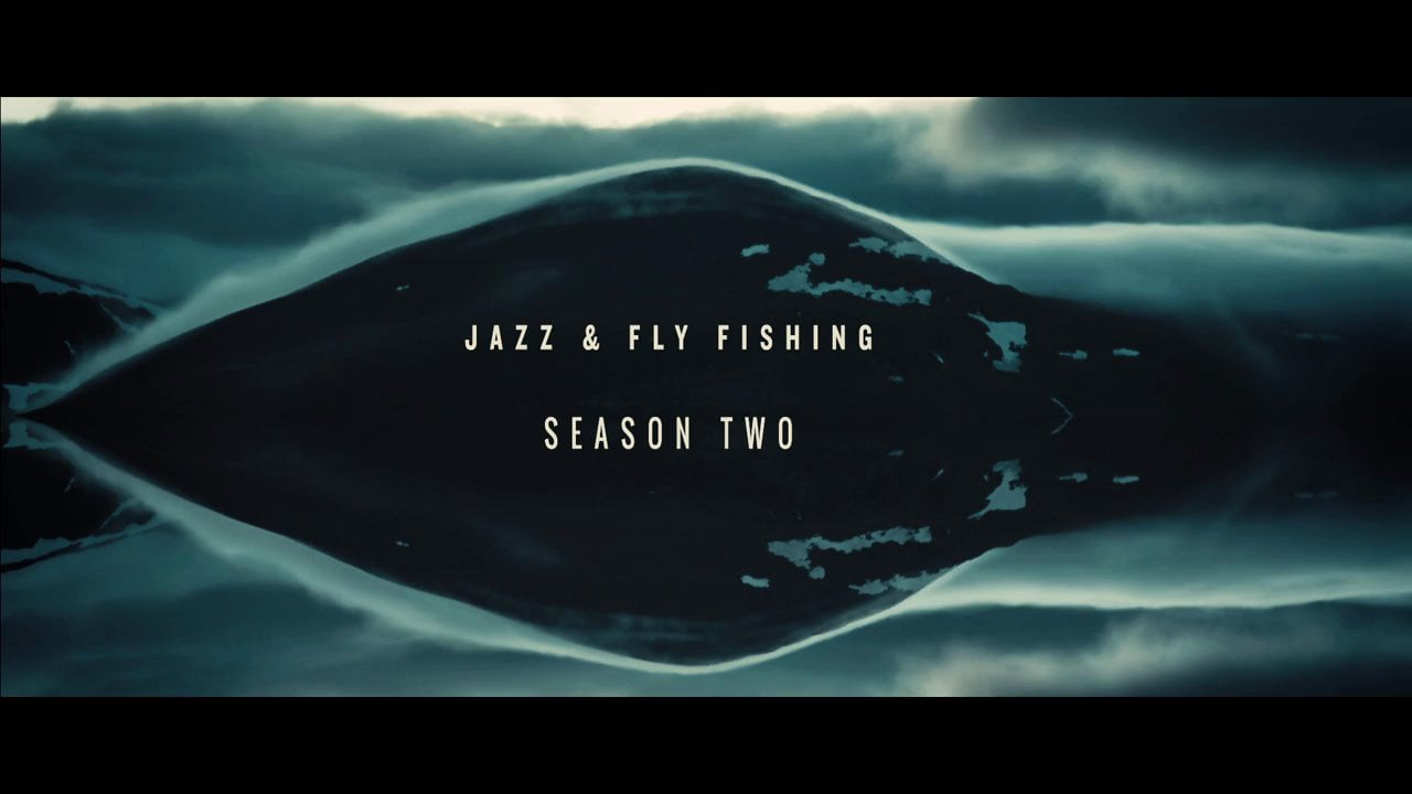 Jazz-Fly-Fishing-Season-Two-TRAILER