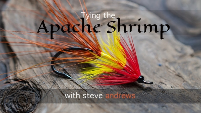 Tying-the-Apache-Shrimp-Salmon-Fly-with-Steve-Andrews