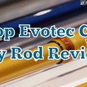 Loop-Evotec-Cast-Fly-Rod-Review-Fast-vs-Medium-Fast-vs-Medium-Actions-Shootout