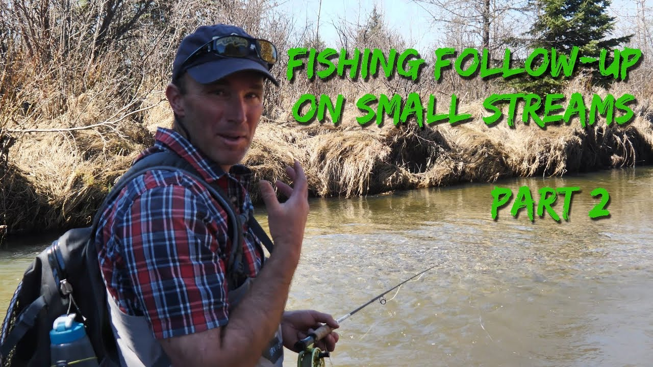 Fishing-Following-Up-on-Small-Streams-Part-22