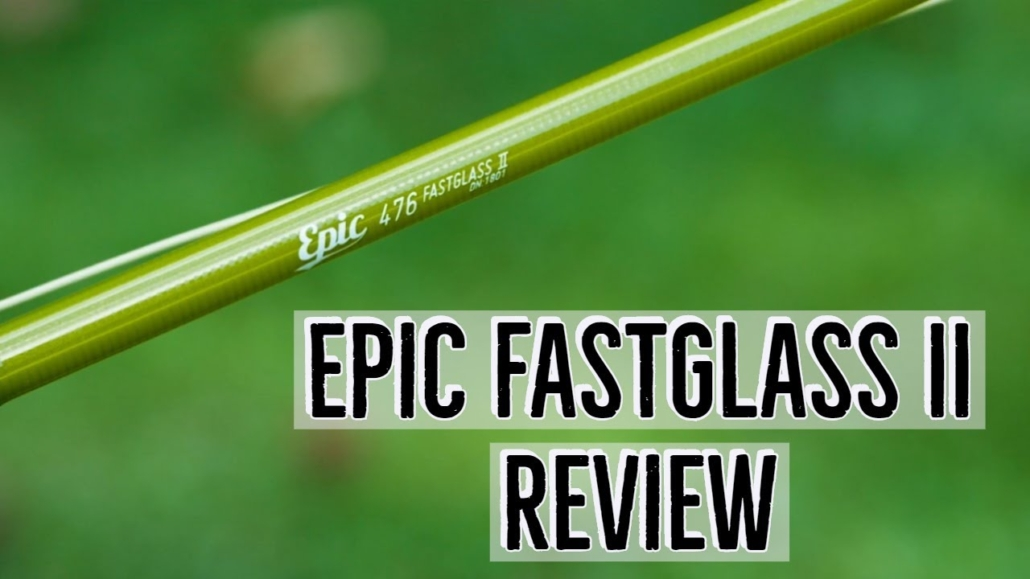 Epic-Fast-Glass-II-Fly-Rod-Review