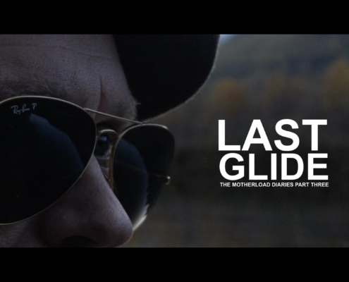 Last-Glide-The-Motherload-Diaries-Part-Three