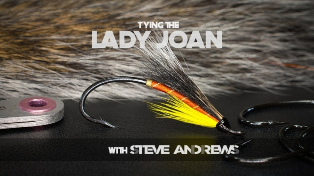 How-To-Tie-The-Lady-Joan-Salmon-Fly-with-Steve-Andrews