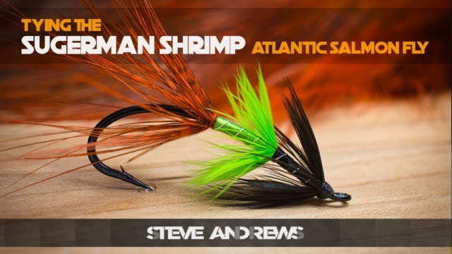 Tying-The-Sugerman-Shrimp-Salmon-Fly-with-Steve-Andrews