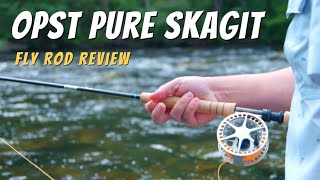 OPST-Pure-Skagit-Fly-Rod-Review