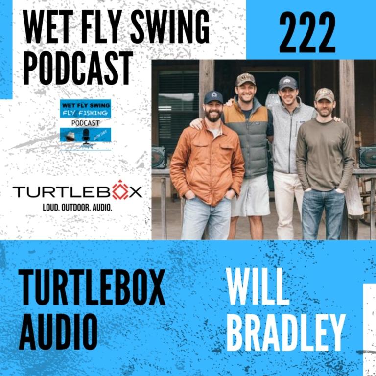 WFS 222 – Turtlebox Audio with Will Bradley – Yeti, NRS, Pak Mule, Outdoor Brands