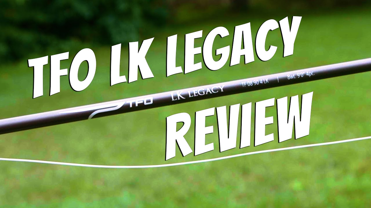TFO-LK-Legacy-Fly-Rod-Review-Better-than-BVK